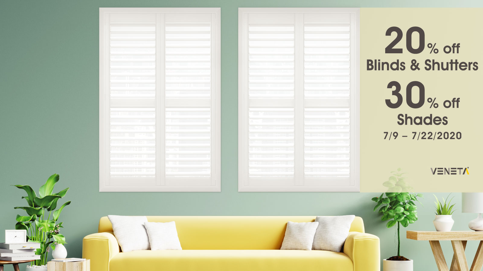 20 percent off Custom Shutters and Blinds, 30 percent off Custom Shades from Veneta Window Fashions at Home Depot! Only from July 9-22, 2020!